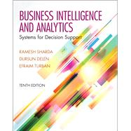 Business Intelligence and Analytics: Systems for Decision Support, 10/e by Sharda; Delen, 9780133050905
