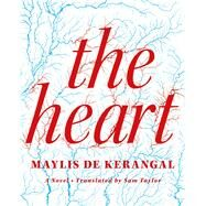 The Heart A Novel by de Kerangal, Maylis; Taylor, Sam, 9780374240905