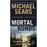 Mortal Bonds by Sears, Michael, 9780425270905