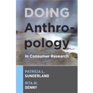 Doing Anthropology in Consumer Research by Sunderland,Patricia L, 9781598740905