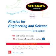 Schaum's Outline of Physics for Engineering and Science 788 Solved Problems + 25 Videos by Browne, Michael, 9780071810906