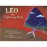 Leo the Lightning Bug by Drachman, Eric, 9780970380906