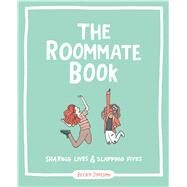 The Roommate Book Sharing Lives and Slapping Fives by Simpson, Becky Murphy, 9781449470906