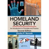 Homeland Security: An Introduction to Principles and Practice, Second Edition by Nemeth; Charles P., 9781466510906