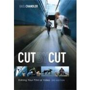 Cut by Cut, 2nd Edition : Editing Your Film or Video by Chandler, Gael, 9781615930906