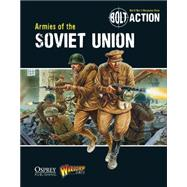 Bolt Action: Armies of the Soviet Union by Games, Warlord; Chambers, Andy; Dennis, Peter, 9781780960906