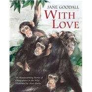 With Love by Goodall, Jane; Marks, Alan, 9789888240906