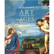 Gardner's Art Through the Ages With Infotrac by Kleiner, Fred S.; Mamiya, Christin J.; Gardner, Helen, 9780155050907