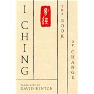 I Ching The Book of Change by Hinton, David, 9780374220907