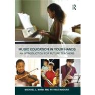 Music Education in Your Hands: An Introduction for Future Teachers by Mark; Michael L., 9780415800907