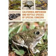 California Amphibian and Reptile Species of Special Concern by Thomson, Robert C.; Wright, Amber N.; Shaffer, H. Bradley, 9780520290907