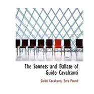 The Sonnets and Ballate of Guido Cavalcanti by Cavalcanti, Ezra Pound Guido, 9780554950907