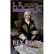 Rex Regis The Eighth Book of the Imager Portfolio by Modesitt, Jr., L. E., 9780765370907