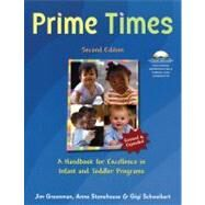 Prime Times: A Handbook for Excellence in Infant and Toddler Care (Book with CD-ROM) by Greenman, Jim, 9781929610907