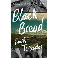 Black Bread by Teixidor, Emili; Bush, Peter, 9781771960908