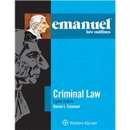 Emanuel Law Outlines: Criminal Law 8e by Emanuel, Steven L., 9781454840909