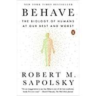 Behave by Sapolsky, Robert M., 9780143110910