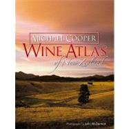 Wine Atlas of New Zealand: 2nd Edition by Cooper, Micheal; McDermott, John, 9781869710910