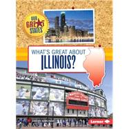 What's Great About Illinois? by Marciniak, Kristin, 9781467760911