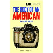 The Body of an American by O'Brien, Dan, 9781783190911