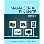 Principles of Managerial Finance, Student Value Edition Plus NEW MyFinanceLab with Pearson eText -- Access Card Package by Gitman, Lawrence J.; Zutter, Chad J., 9780133740912
