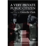 A Very Private Public Citizen by Hill, Nancy Peterson, 9780826220912