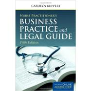 Nurse Practitioner's Business Practice and Legal Guide + Navigate Companion Website Access Code by Buppert, Carolyn, 9781284050912