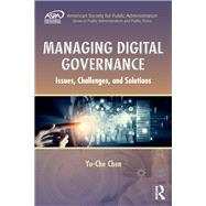 Managing Digital Governance: Issues, Challenges, and Solutions by Chen; Yu-Che, 9781439890912