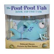 The Pout-Pout Fish Tank A Book and Fish Set by Diesen, Deborah; Hanna, Dan, 9780374300913