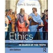 Ethics in Criminal Justice: In Search of the Truth by Souryal; Sam, 9780323280914