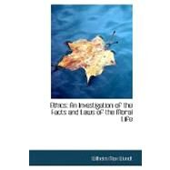 Ethics : An Investigation of the Facts and Laws of the Moral Life by Wundt, Wilhelm Max, 9780554710914
