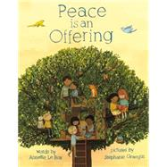 Peace Is an Offering by Lebox, Annette; Graegin, Stephanie, 9780803740914