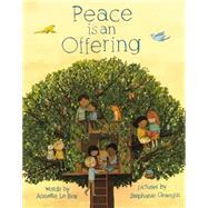 Peace Is an Offering by Lebox, Annette; Graegin, Stephanie, 9780803740914