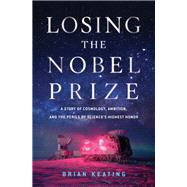 Losing the Nobel Prize by Keating, Brian, 9781324000914