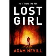 Lost Girl by Nevill, Adam, 9781447240914