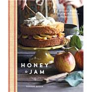 Honey & Jam: Seasonal Baking from My Kitchen in the Mountains by Queen, Hannah, 9781617690914