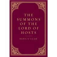 The Summons of the Lord of Hosts by Baha'i World Center, 9781618510914