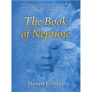The Book of Neptune by Forrest, Steven, 9781939510914