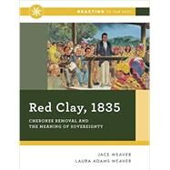 Red Clay 1835 by Weaver, Jace; Weaver, Laura Adams, 9780393640915