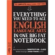 Everything You Need to Ace English Language Arts in One Big Fat Notebook by Irwin, Elizabeth, 9780761160915