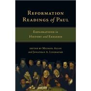 Reformation Readings of Paul by Allen, Michael; Linebaugh, Jonathan A., 9780830840915