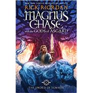 Magnus Chase and the Gods of Asgard, Book 1 The Sword of Summer by Riordan, Rick, 9781423160915