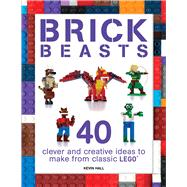 Brick Beasts by Hall, Kevin, 9781438010915