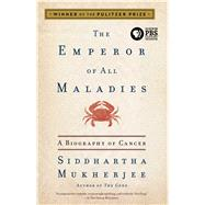 The Emperor of All Maladies A Biography of Cancer by Mukherjee, Siddhartha, 9781439170915