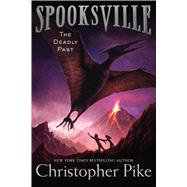 The Deadly Past by Pike, Christopher, 9781481410915