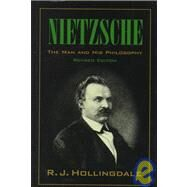 Nietzsche: The Man and his Philosophy by R. J. Hollingdale, 9780521640916