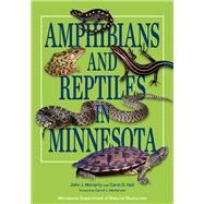 Amphibians and Reptiles in Minnesota by Moriarty, John J.; Hall, Carol D., 9780816690916