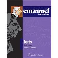 Emanuel Law Outlines: Torts 10e by Emanuel, Steven L., 9781454840916