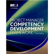 Project Manager Competency Development Framework by Project Management Institute, 9781628250916