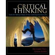 Critical Thinking Tools for Taking Charge of Your Learning and Your Life by Paul, Richard; Elder, Linda, 9780132180917